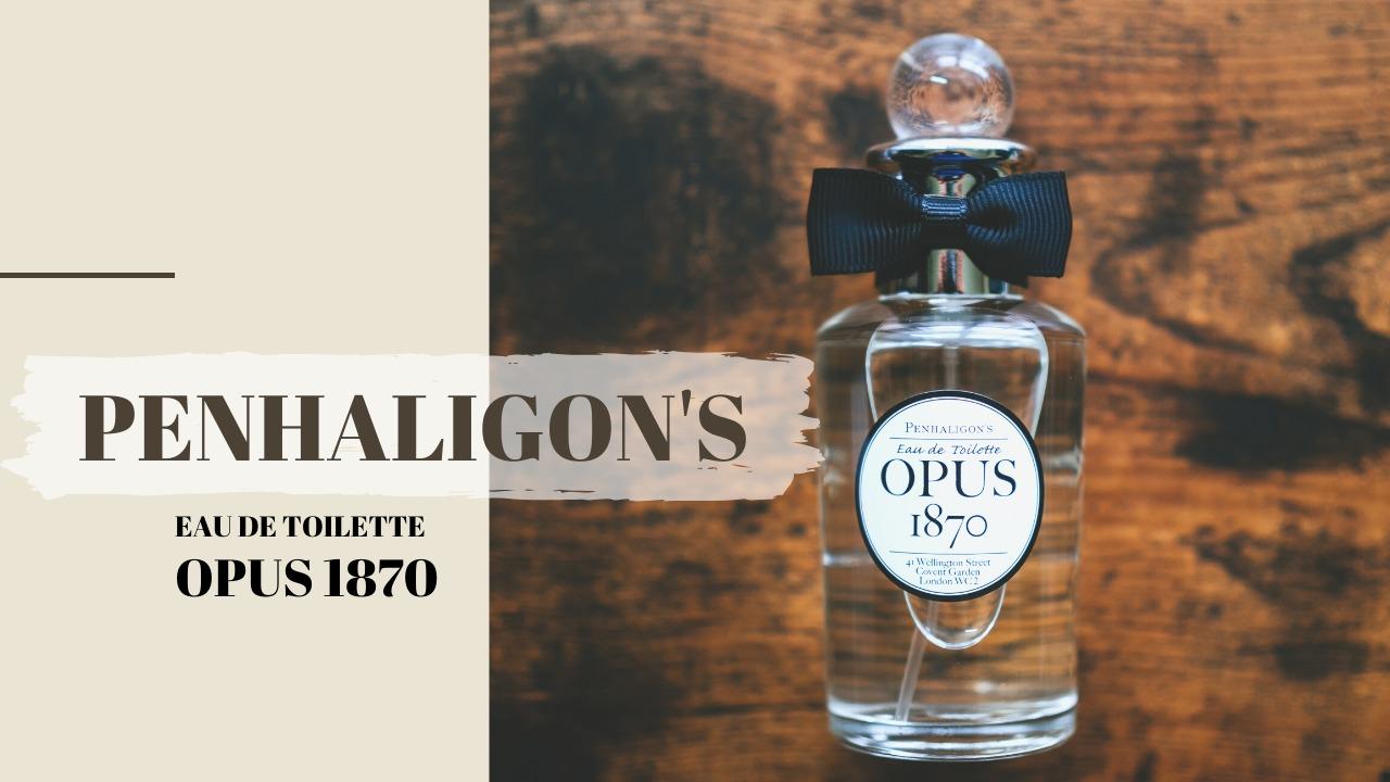 PENHALIGON'S(ペンハリガン)|「オーパス 1870 オードトワレ 50ml」香りレビュー