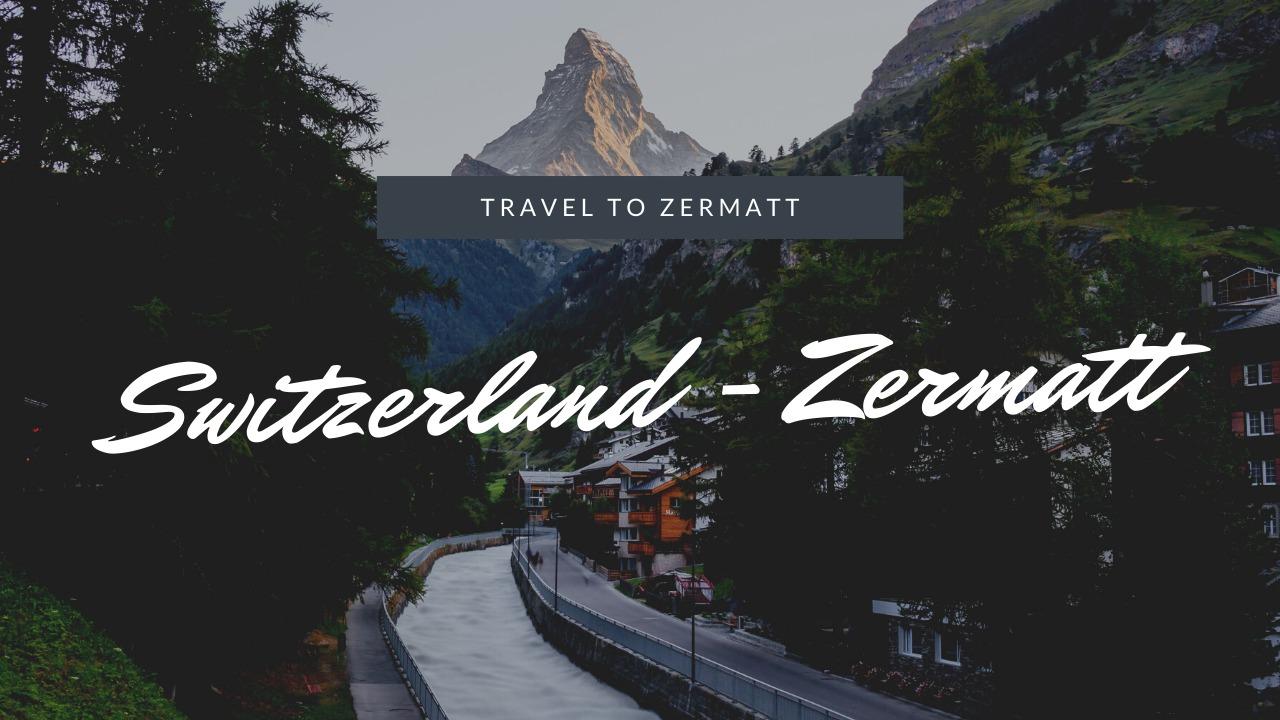 スイス|マッターホルンの麓の街「ツェルマット」を観光。