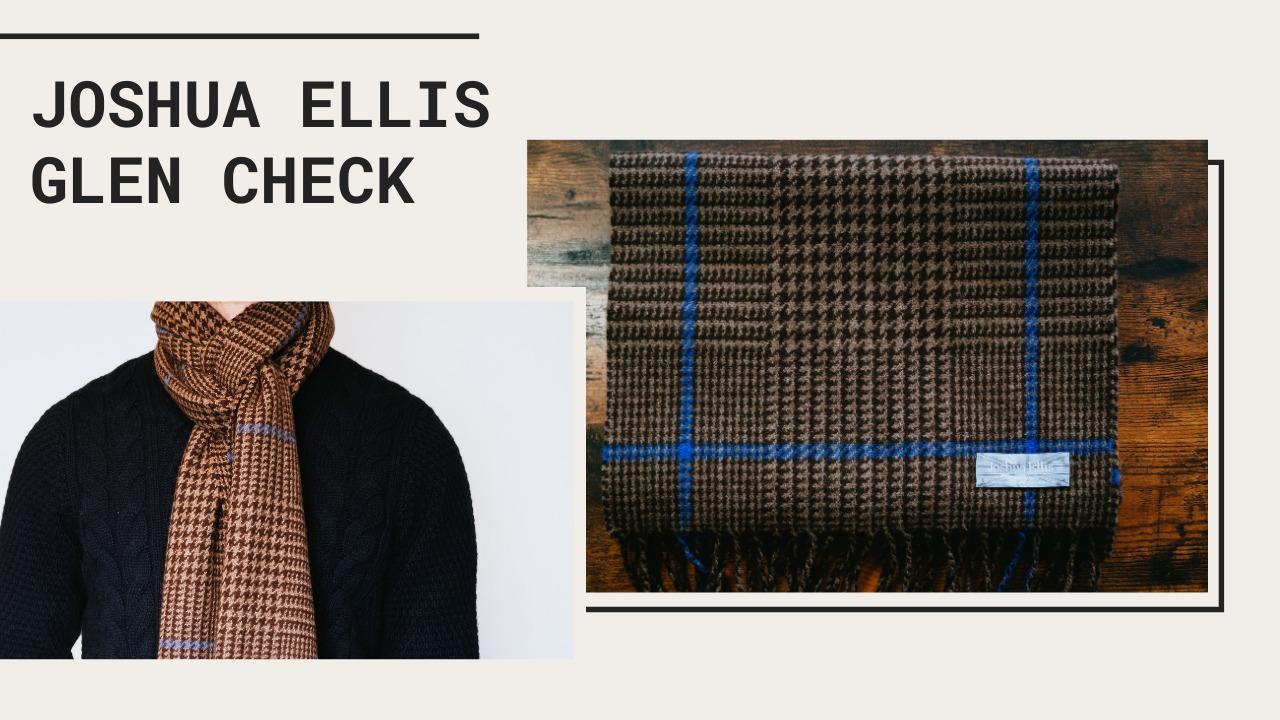 Joshua Ellis(ジョシュア エリス)|グレンチェック中判カシミヤマフラー 購入レビュー