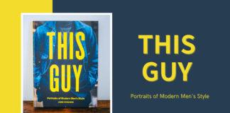 世界のお洒落メンズを収めたフォトブックを表紙買い!「This Guy: Portraits of Modern Men's Style」